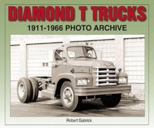 Diamond T Trucks 1911-1966 WHITE REO PHOTO ARCHIVE BOOK