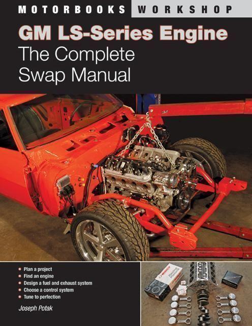 Gm Ls Engine Complete Swap Manual Ls1 Ls2 Ls3 Ls6 Ls7 Ls9