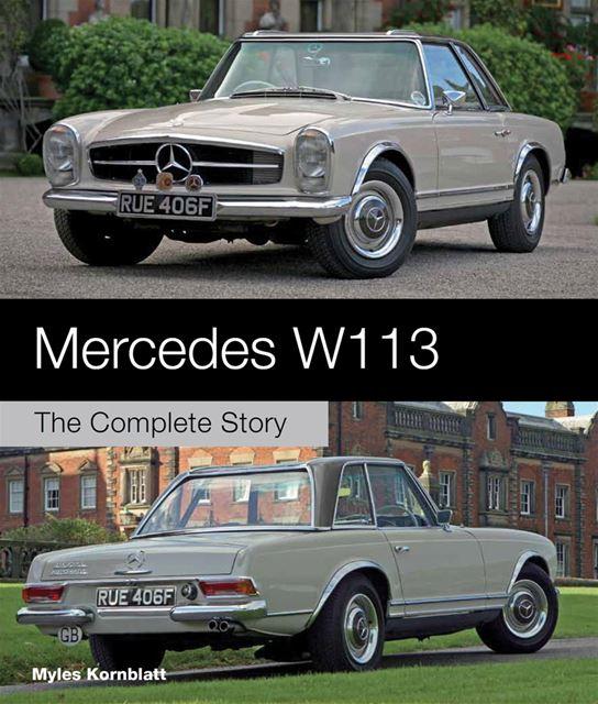 Mercedes Benz 250sl: Mercedes Benz W113 The Complete Story 230SL 250SL 280SL