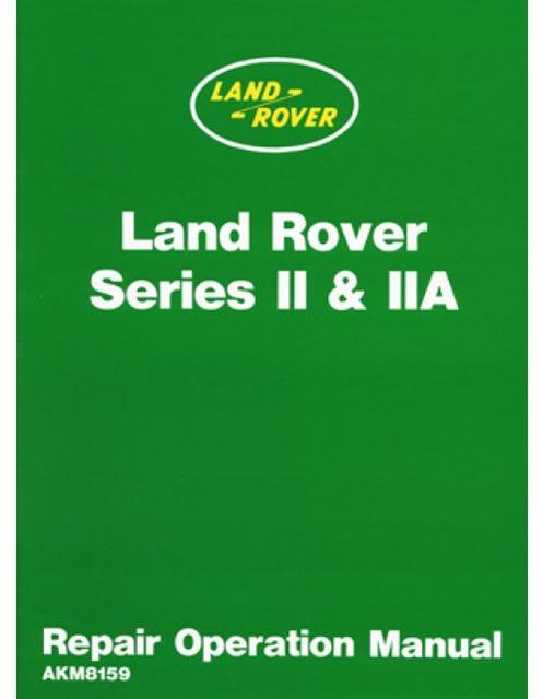 Land Rover Series 2  U0026 2a Repair Shop Manual Ii  U0026 Iia 1959