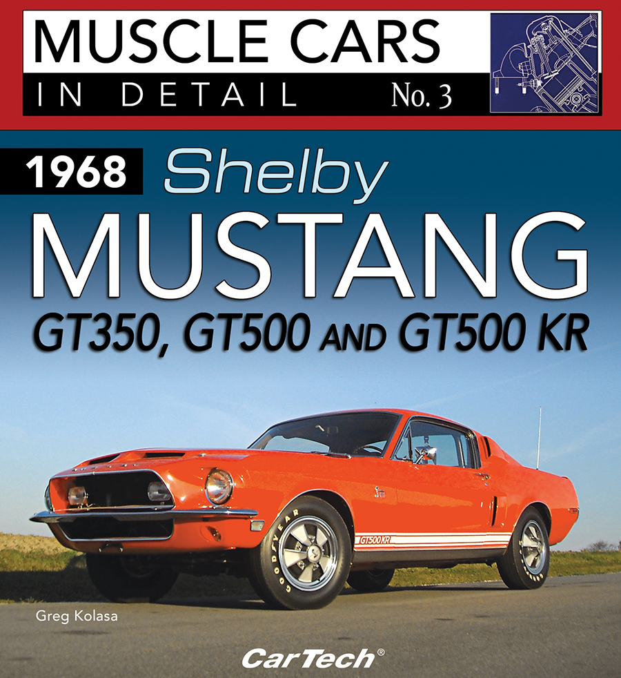 Shelby Gt Coupe: 1968 SHELBY MUSTANG GT350, GT500 GT500 KR: IN DETAIL BOOK