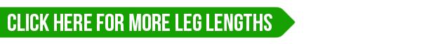 Click Here For More Leg Lengths