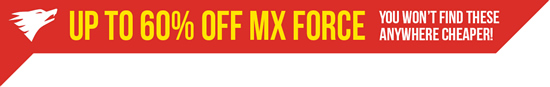 Massive savings on MX Force!!
