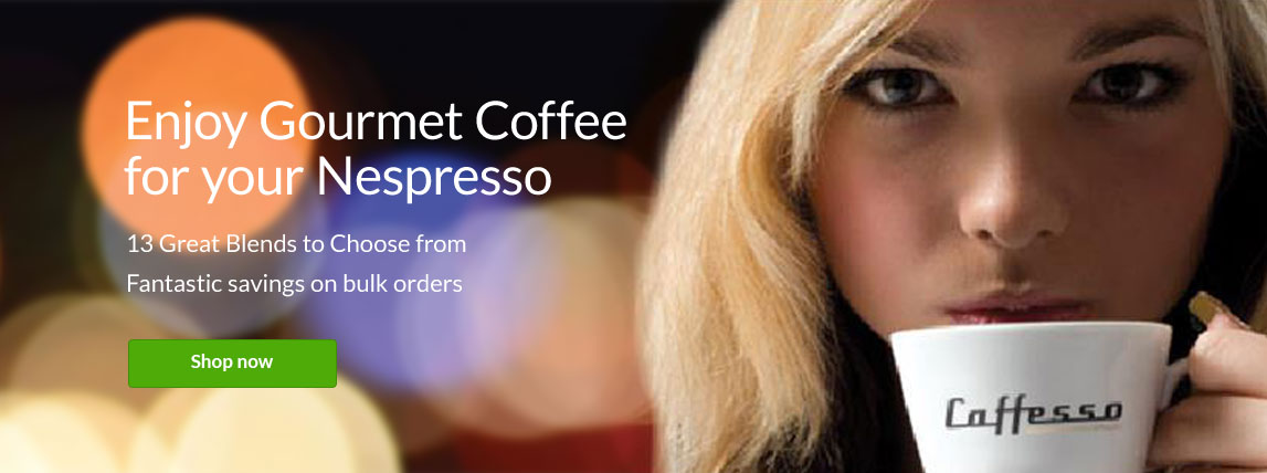 Enjoy Gourmet Coffee for you Nespresso