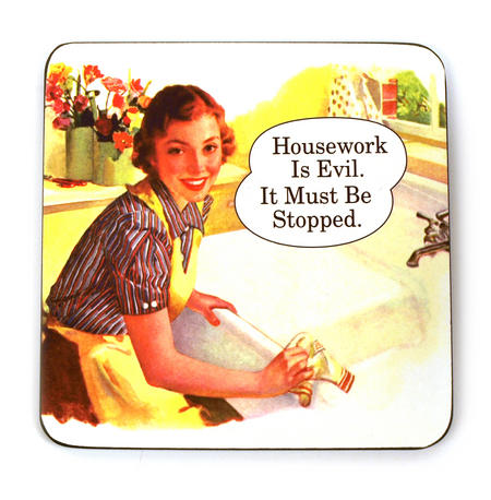 Cool Coaster 'Housework Is Evil. It Must Be Stopped'