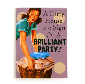 Fridge Magnet 'A Dirty House Is A Sign Of Brilliant Party' Thumbnail 1