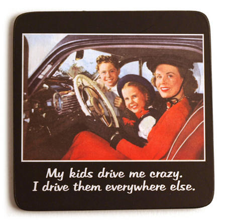 Cool Coaster - My Kids Drive Me Crazy
