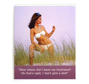 Greetings Card - 'Now Where Did I Leave My Boyfriend? Oh, That's Right, I Don't Give A Shit' Thumbnail 1