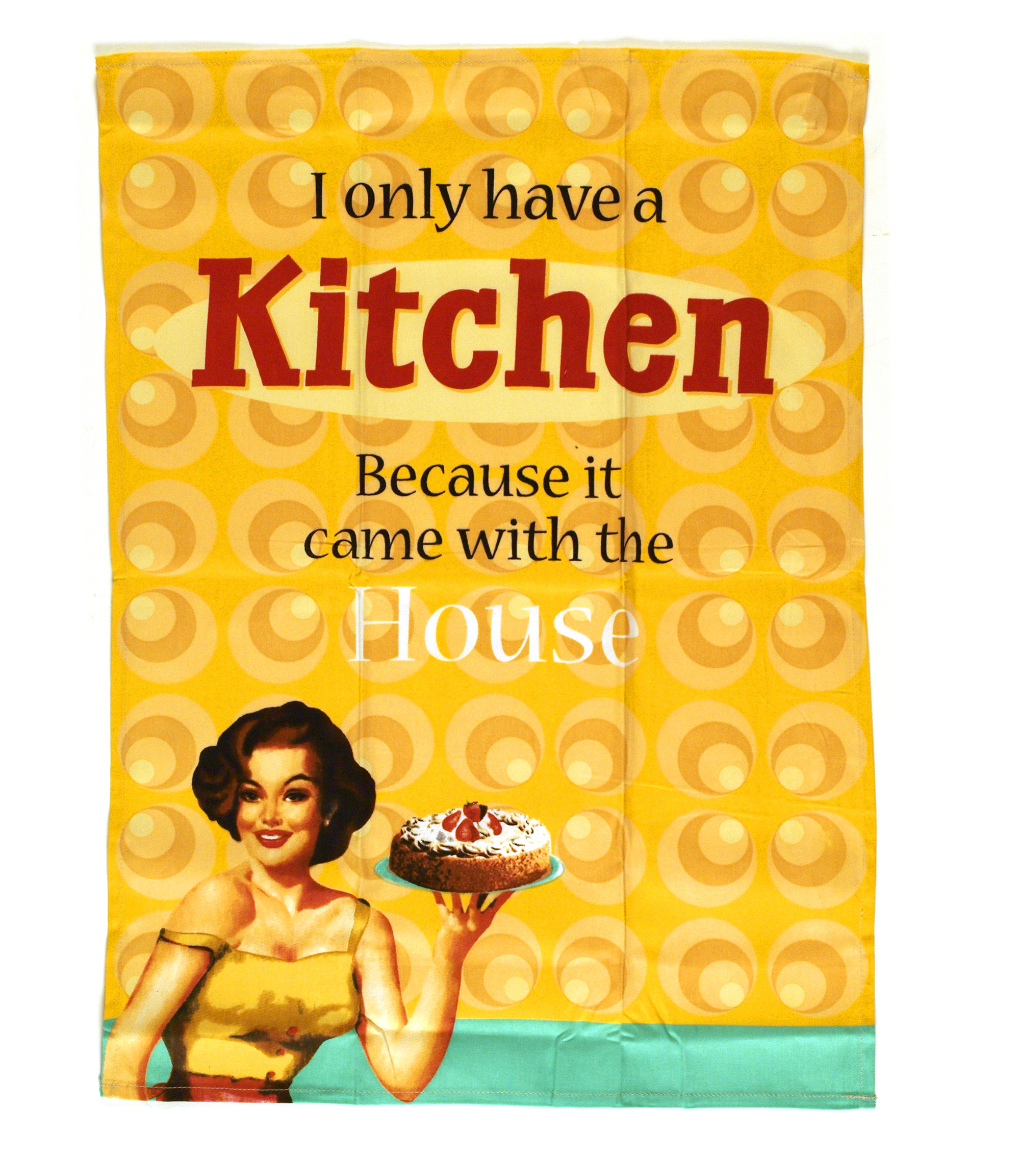 I Only Have A Kitchen Because It Came With The House Teatowel