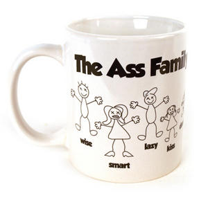 The Ass Family Mug (Wiseass, Smartass, Dumbass, Kissass, Lazyass) Thumbnail 1