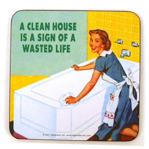 Cool Coaster 'A Clean House Is A Sign Of A Wasted Life' Thumbnail 1