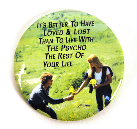 It's Better To Have Loved And Lost Than Spend The Rest Of Your Life With A Psycho Compact Mirror