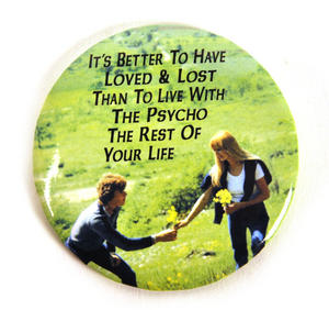It's Better To Have Loved And Lost Than Spend The Rest Of Your Life With A Psycho Compact Mirror Thumbnail 1