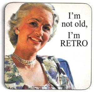 Cool Coaster - I'm Not Old, I'm Retro
