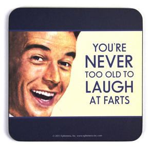 Cool Coaster - You'Re Never Too Old To Laugh At Farts Thumbnail 1