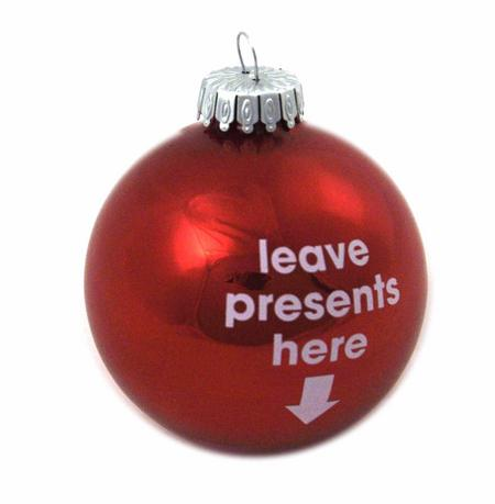 Christmas Bauble - Leave Presents Here