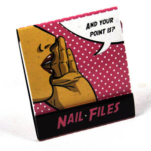 Pop Art Nail Files And Your Point Is? Thumbnail 2