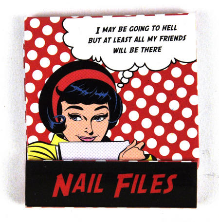 Pop Art Nail Files I May Be Going To Hell But At Least All Of My Friends Will Be There
