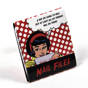 Pop Art Nail Files I May Be Going To Hell But At Least All Of My Friends Will Be There Thumbnail 2