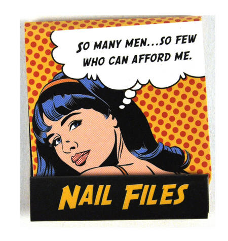 Pop Art Nail Files So Many Men So Few Who Can Afford Me
