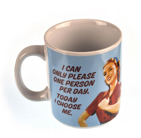 I Can Only Please One Person a Day. Today I Choose Me Mug