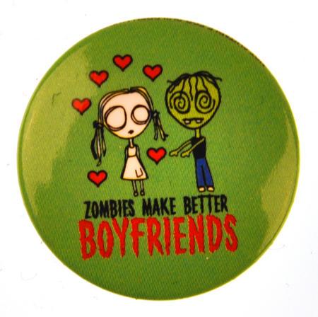 Zombies Make Better Boyfriends Badge