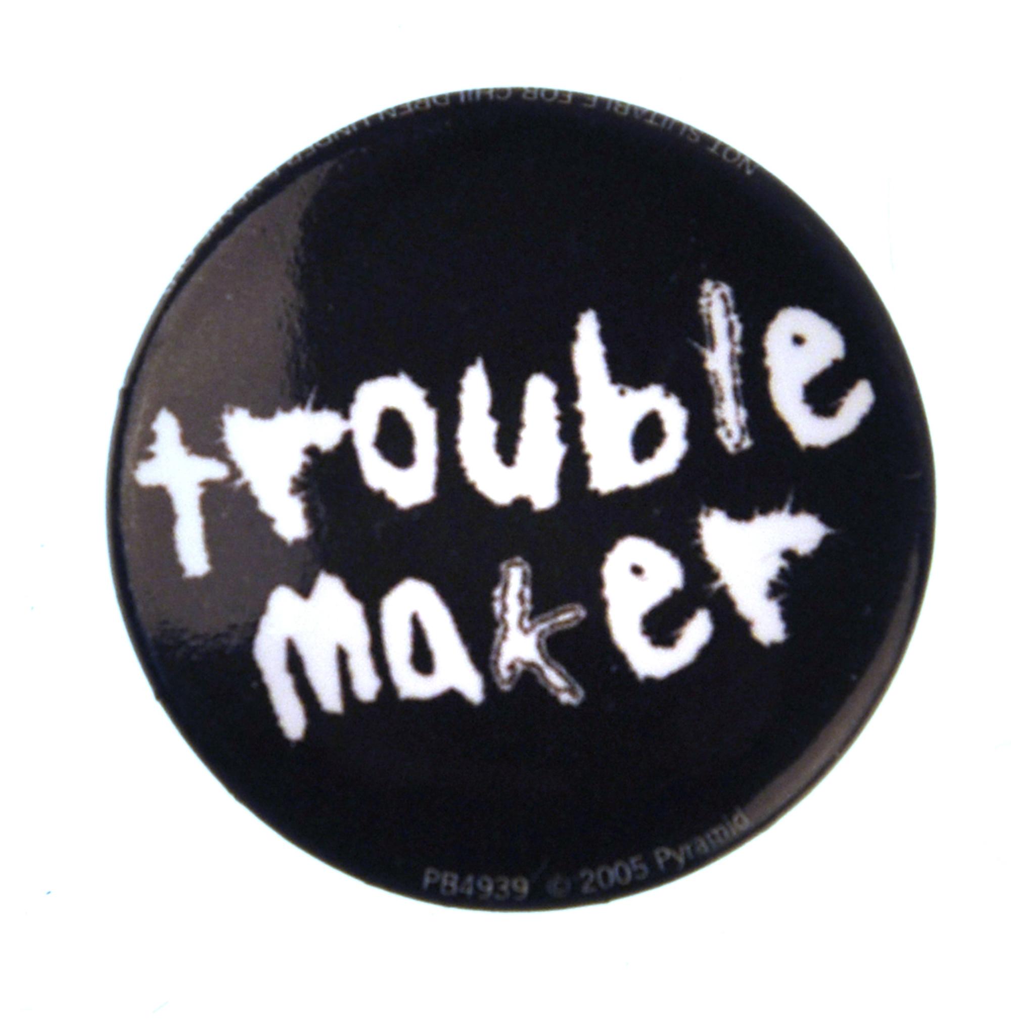 25mm Novelty Funny Joke Badge Trouble Maker Badge 1 inch