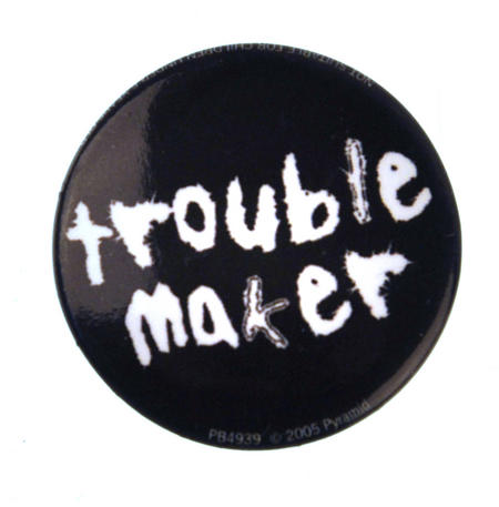 Trouble Maker Badge