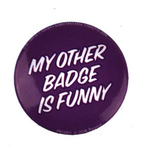 My Other Badge is Funny Badge Thumbnail 1