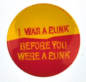 I Was a Punk Before You Were a Punk Badge Thumbnail 1