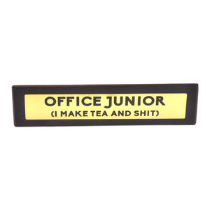 Office Junior (I Make Tea and Sh*t) - Wooden Desk Sign Thumbnail 1