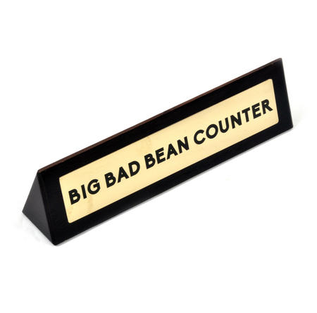 Big Bad Bean Counter - Wooden Desk Sign