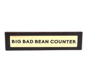 Big Bad Bean Counter - Wooden Desk Sign Thumbnail 2