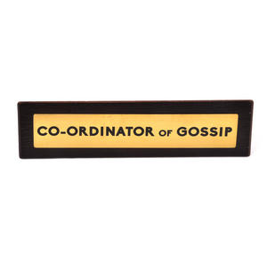 Co-ordinator of Gossip - Wooden Desk Sign Thumbnail 2