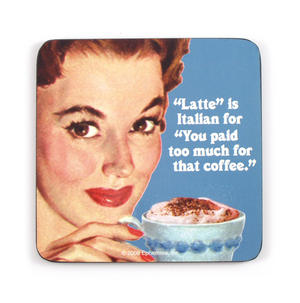 Cool Coaster' Latte' Is Italian For 'You Paid Too Much For That Coffee' Thumbnail 1