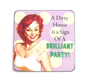 Cool Coaster - A Dirty House Is A Sign Of A Brilliant Party Thumbnail 1