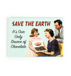 Save The Earth - Our Only Source Of Chocolate Fridge Magnet Thumbnail 1