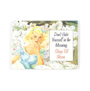 Don't Hate Yourself In The Morning Fridge Magnet Thumbnail 1