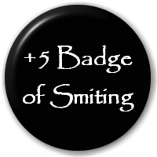 Small 25mm Lapel Pin Button Badge Novelty +5 Badge Of Smiting