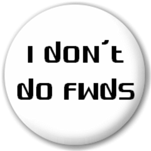 Small 25mm Lapel Pin Button Badge Novelty I Dont Do Forwards - Email