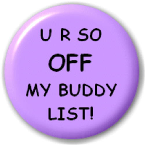 Small 25mm Lapel Pin Button Badge Novelty Off My Buddy List