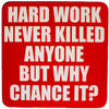 View Item Drink Coaster Hard Work Never Killed Anyone But Why Chance It Tea Coffee Mat
