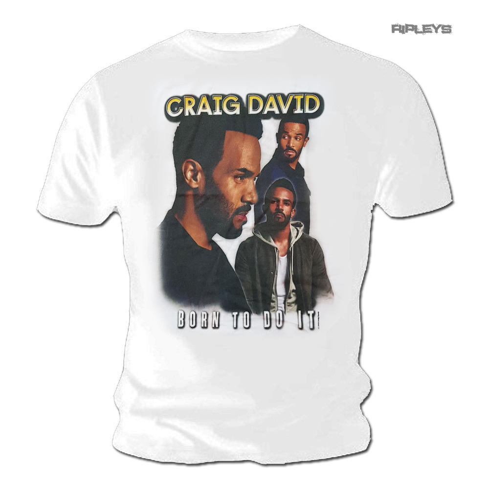 91d94525 Official T Shirt CRAIG DAVID Montage 'Born To Do It' White