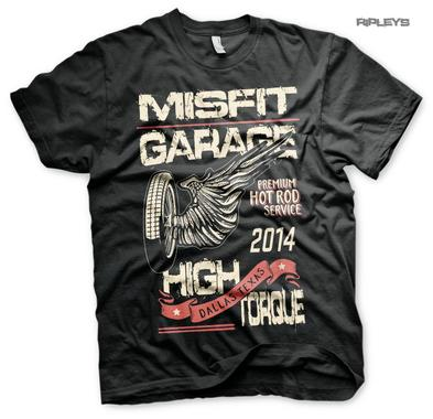 Official T Shirt MISFIT GARAGE Texas Gas Monkey Hot Rod 'High Torque' All Sizes