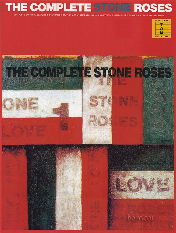 The Complete Stone Roses Guitar Tab Edition Hamcor