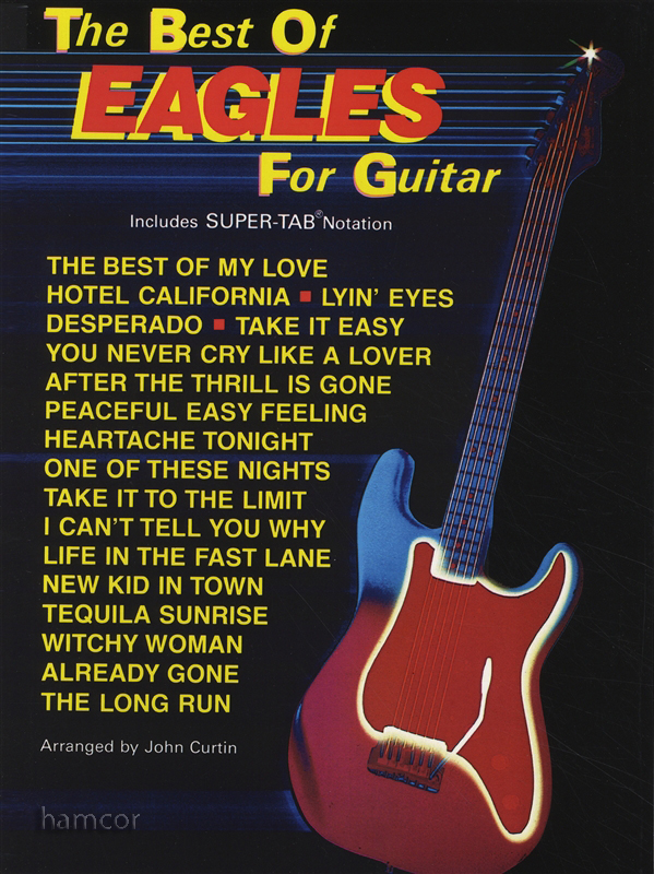 The Best Of Eagles For Guitar With Super Tab Notation Chords Music