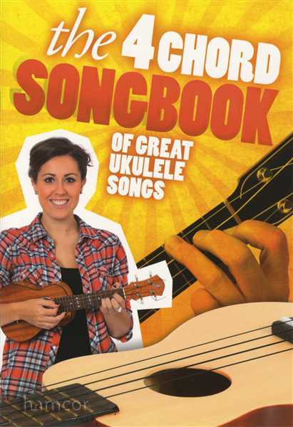 The 4 Chord Songbook of Great Ukulele Songs | Hamcor