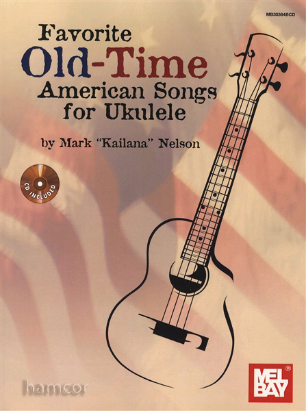 Favorite Old-Time American Songs for Ukulele Chord Melody TAB Music ...