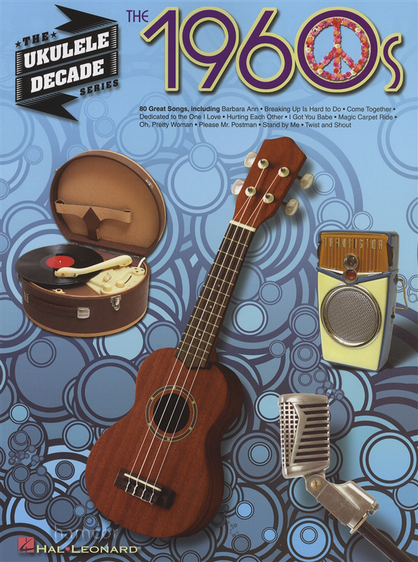 The 1960s The Ukulele Decade Series Chord Melody Songbook Pop Music