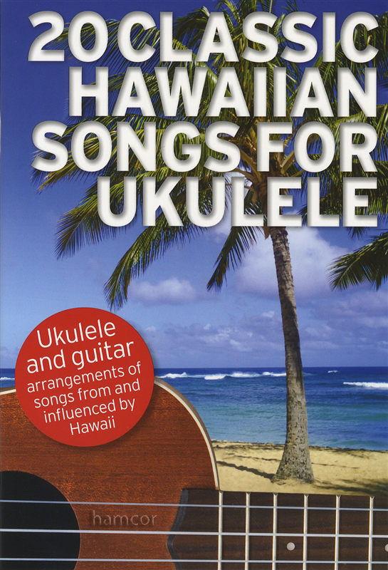 20 Clasic Hawaiian Songs For Ukulele Chord Melody Songbook Inc